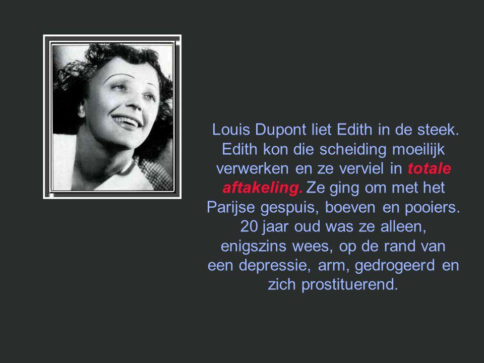 Op de leeftijd van 17 jaar ontmoette Edith Louis Dupont en ze raakte direct zwanger van hem. Voor de «op straat» geboren Edith was dit de eerste van e