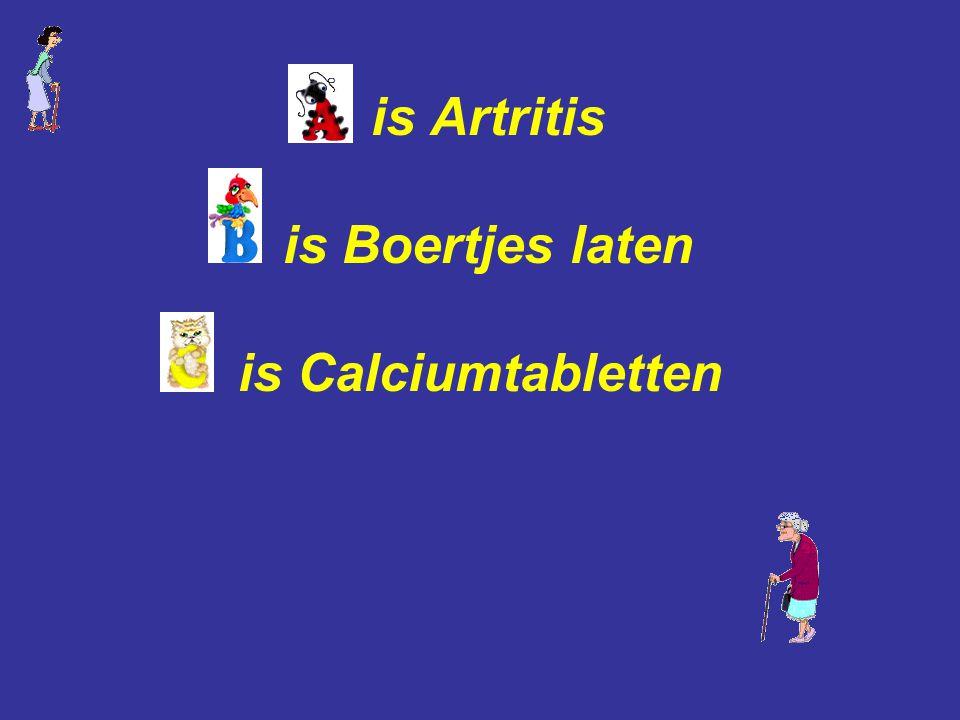 is Artritis is Boertjes laten is Calciumtabletten