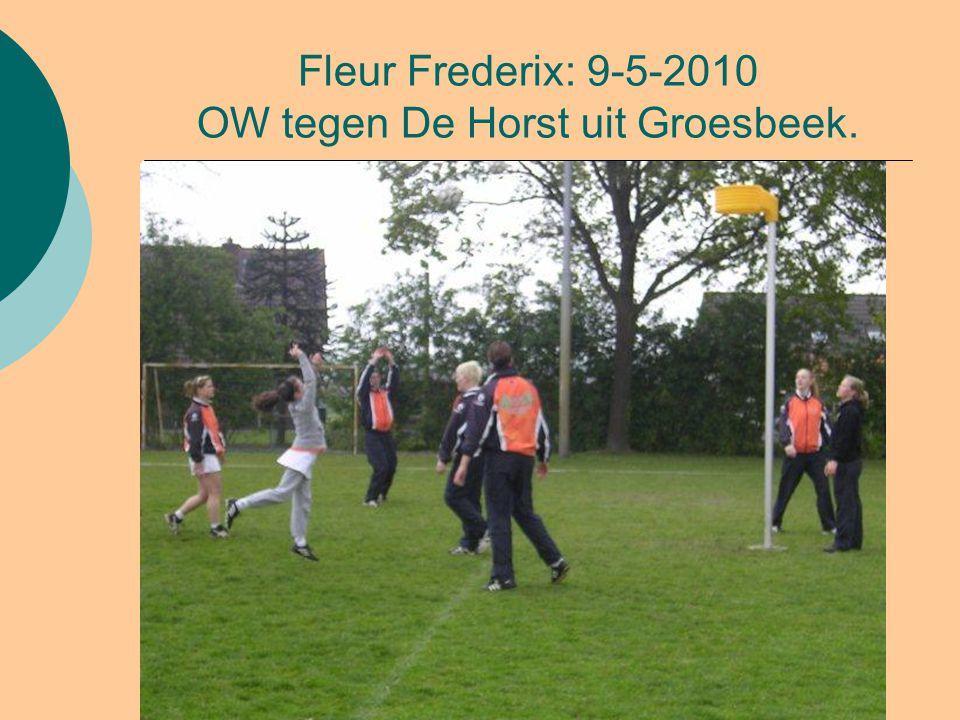 Fleur Frederix: 9-5-2010 OW tegen De Horst uit Groesbeek.