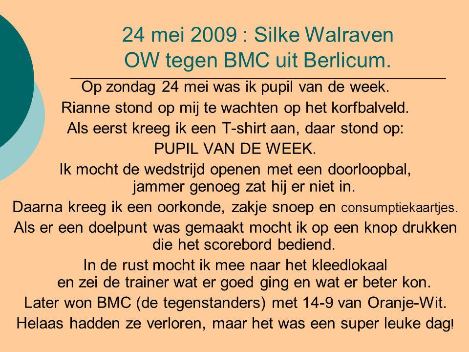 24 mei 2009 : Silke Walraven OW tegen BMC uit Berlicum.