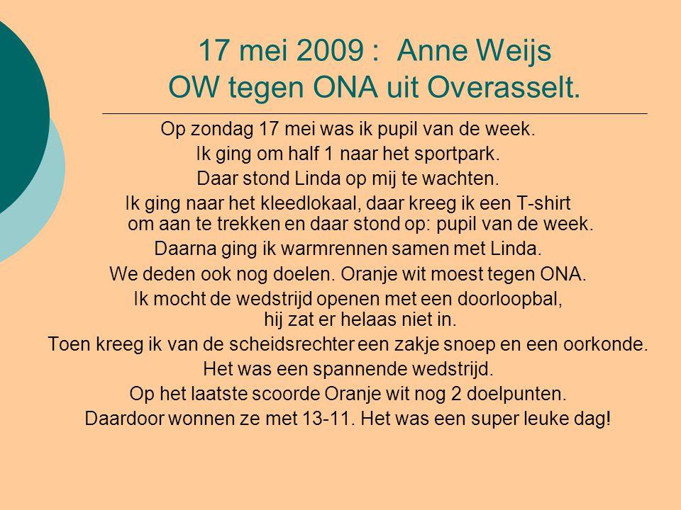 17 mei 2009 : Anne Weijs OW tegen ONA uit Overasselt.