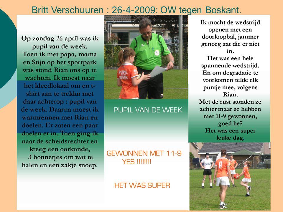 Britt Verschuuren : 26-4-2009: OW tegen Boskant.