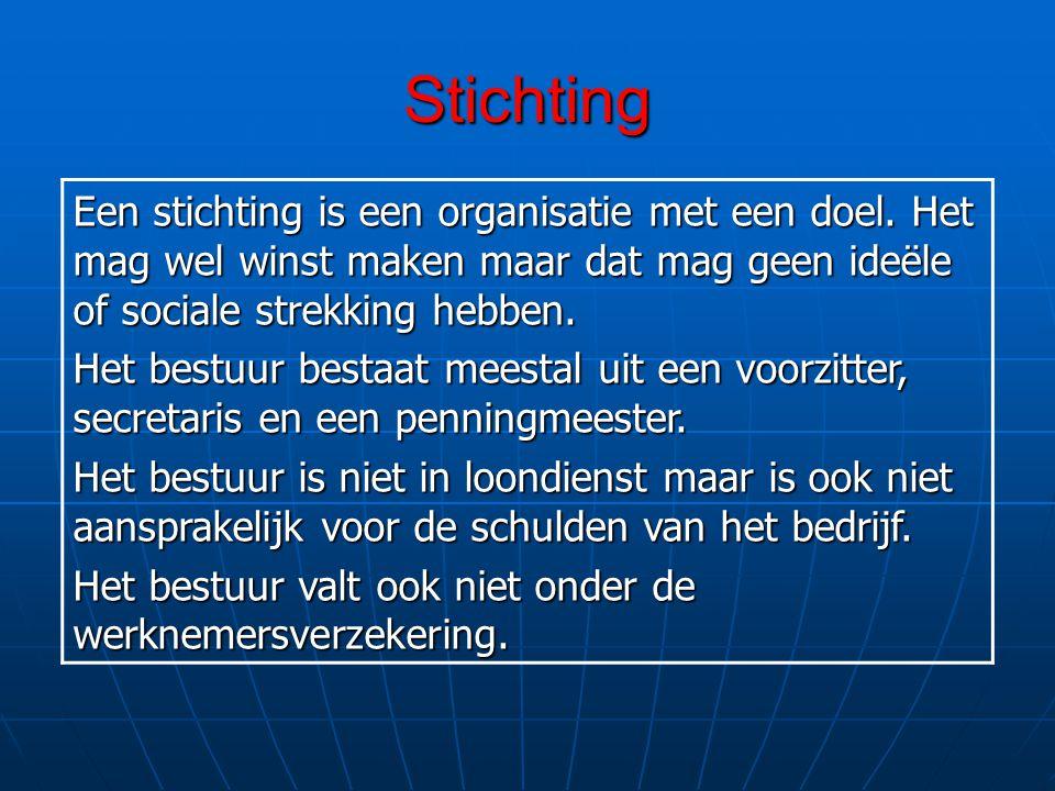 Stichting Een stichting is een organisatie met een doel.