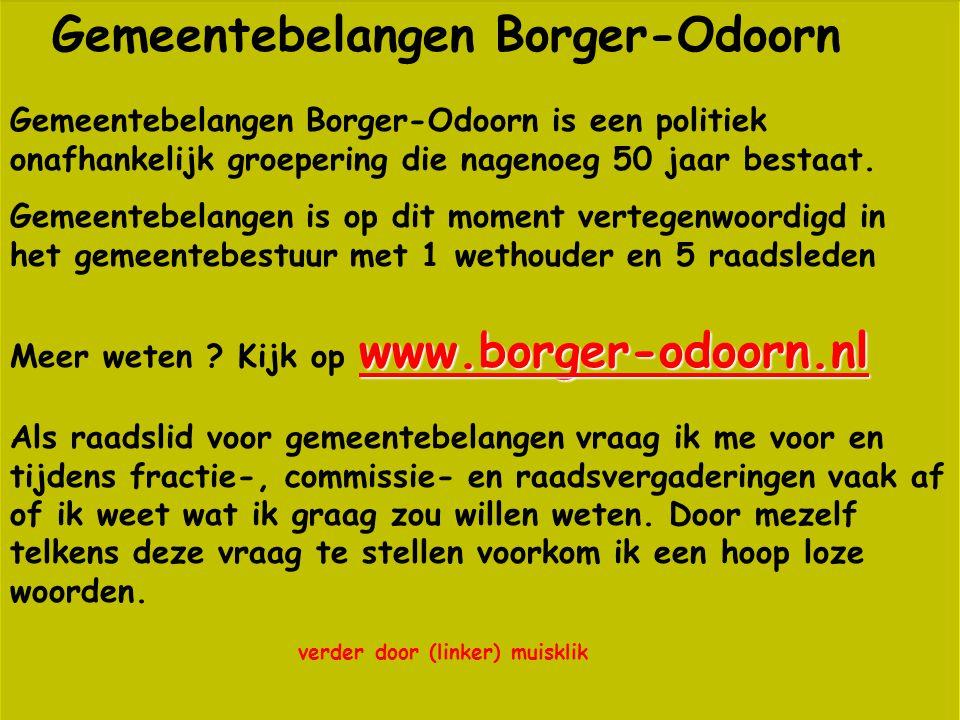 Gemeentebelangen Borger-Odoorn Gemeentebelangen Borger-Odoorn is een politiek onafhankelijk groepering die nagenoeg 50 jaar bestaat.