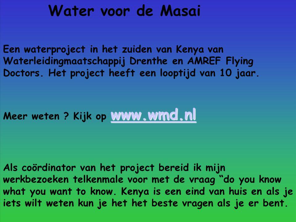 Water voor de Masai Een waterproject in het zuiden van Kenya van Waterleidingmaatschappij Drenthe en AMREF Flying Doctors.
