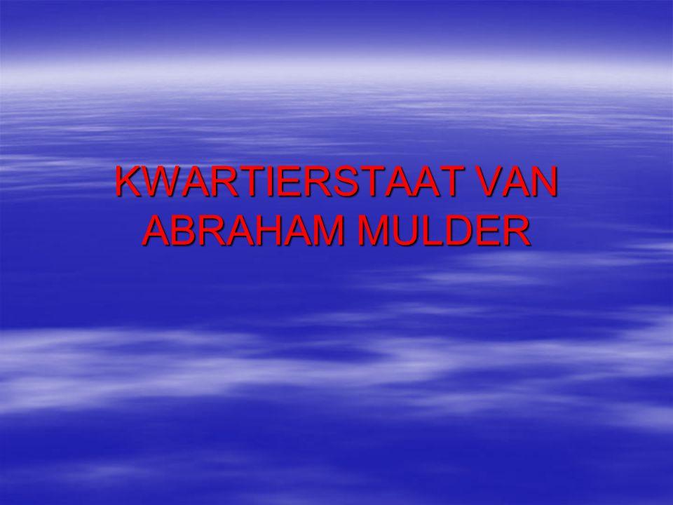 KWARTIERSTAAT VAN ABRAHAM MULDER