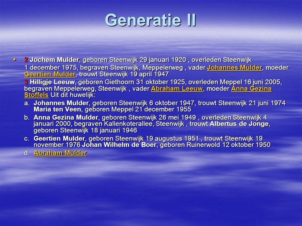 Generatie II  2 Jochem Mulder, geboren Steenwijk 29 januari 1920, overleden Steenwijk 1 december 1975, begraven Steenwijk, Meppelerweg, vader Johanne