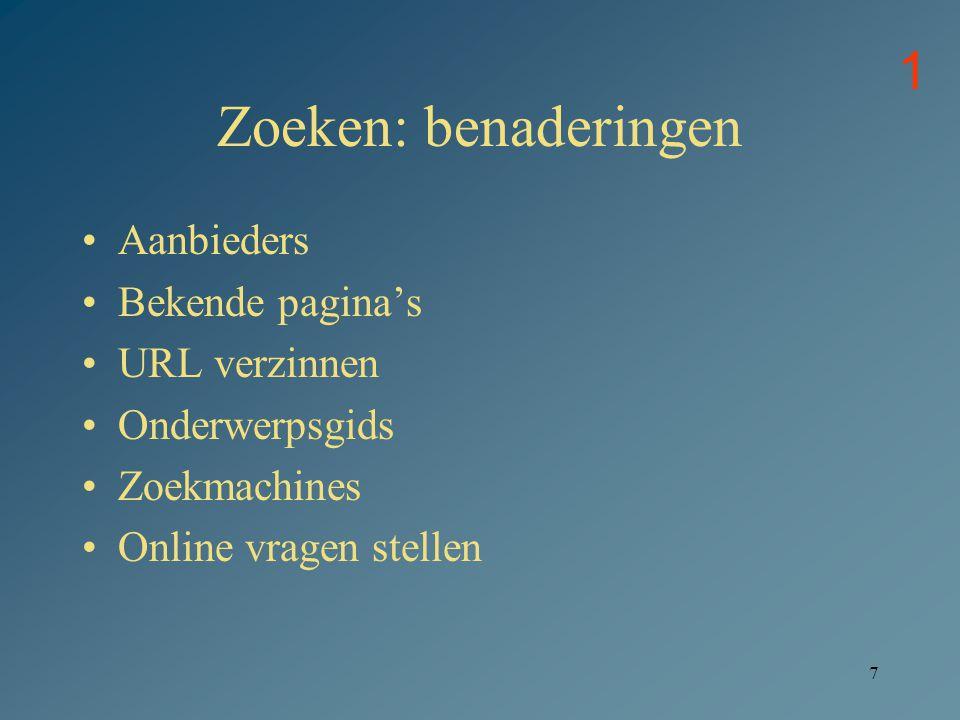 8 Inhoud WWW: aanbieders Bedrijven Overheid Internationale organisaties Verenigingen, actiegroepen Universiteiten Bibliotheken Uitgevers Particulieren 1