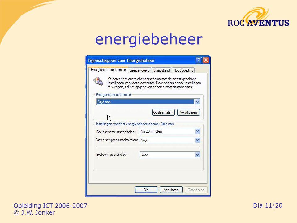 Opleiding ICT 2006-2007 © J.W. Jonker Dia 11/20 energiebeheer