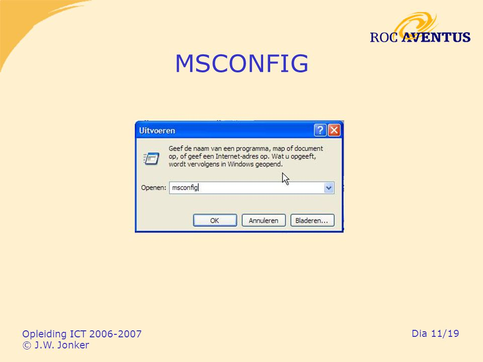 Opleiding ICT 2006-2007 © J.W. Jonker Dia 11/19 MSCONFIG