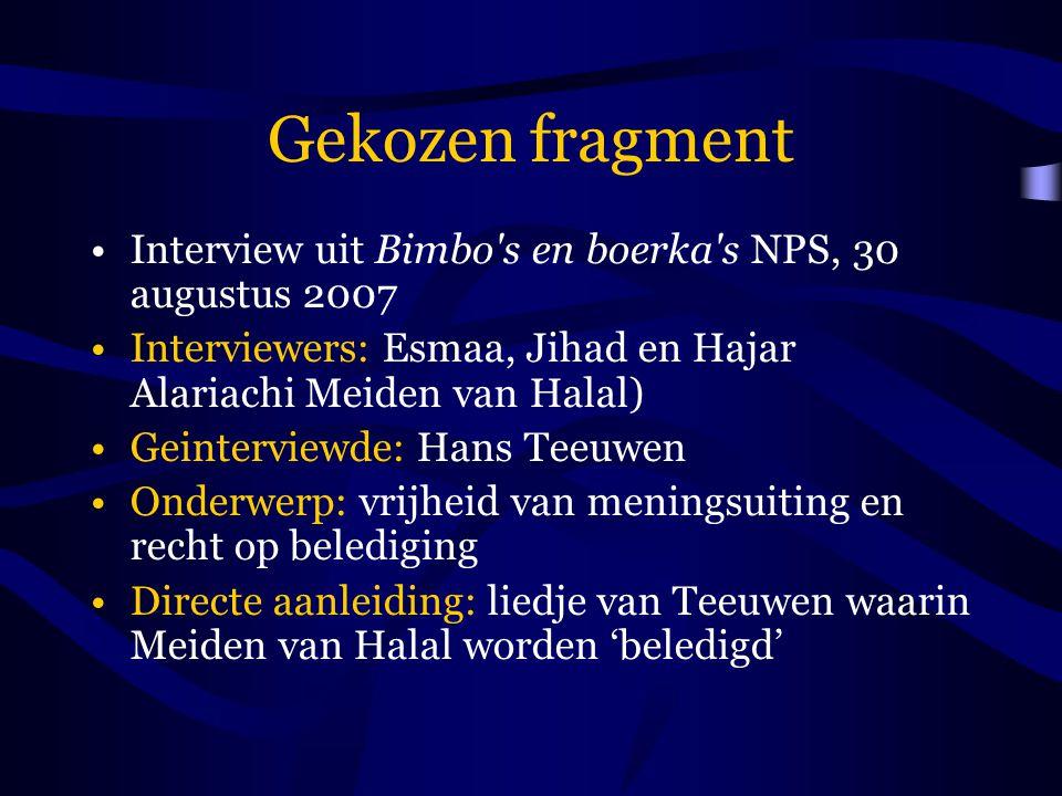 Gekozen fragment Interview uit Bimbo's en boerka's NPS, 30 augustus 2007 Interviewers: Esmaa, Jihad en Hajar Alariachi Meiden van Halal) Geinterviewde