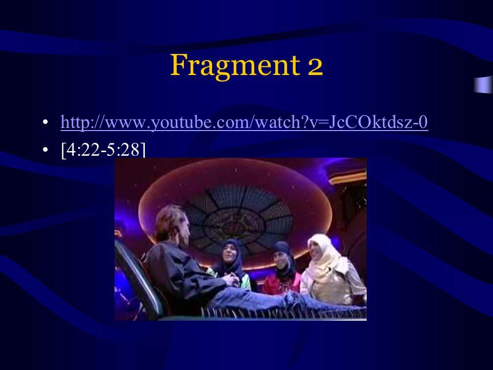 Fragment 2 http://www.youtube.com/watch?v=JcCOktdsz-0 [4:22-5:28]