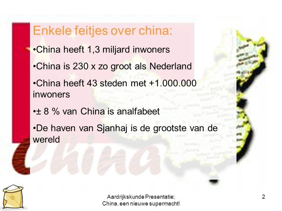 Aardrijkskunde Presentatie; China, een nieuwe supermacht.
