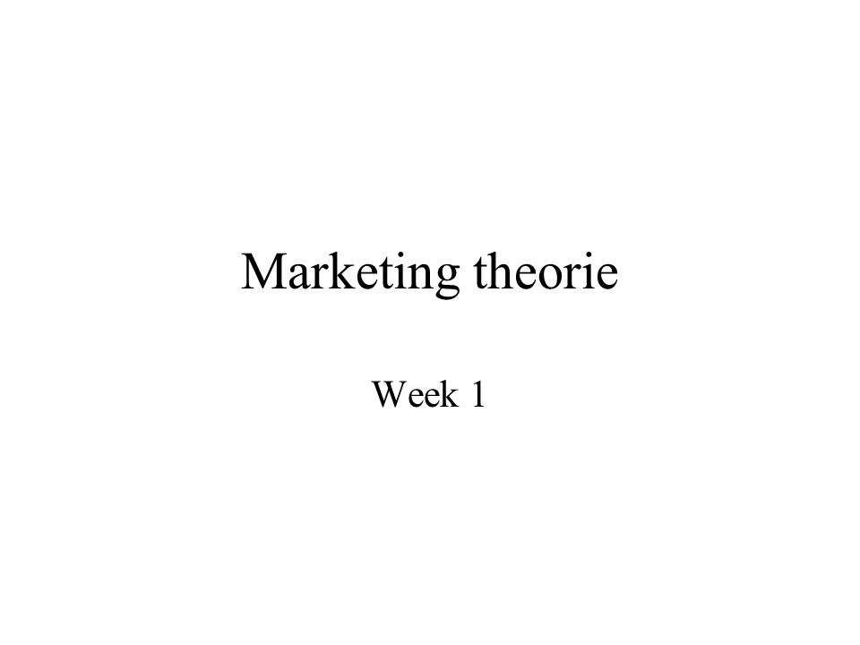 Marketing theorie Week 1