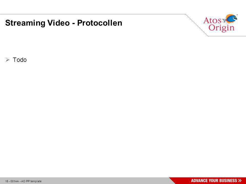 15 - 001AA - AO PP template Streaming Video - Protocollen  Todo