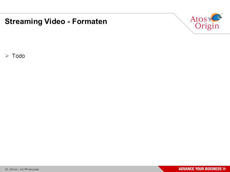 16 - 001AA - AO PP template Streaming Video - Formaten  Todo