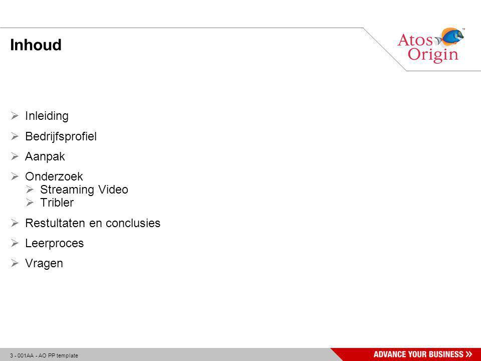 3 - 001AA - AO PP template Inhoud  Inleiding  Bedrijfsprofiel  Aanpak  Onderzoek  Streaming Video  Tribler  Restultaten en conclusies  Leerproces  Vragen