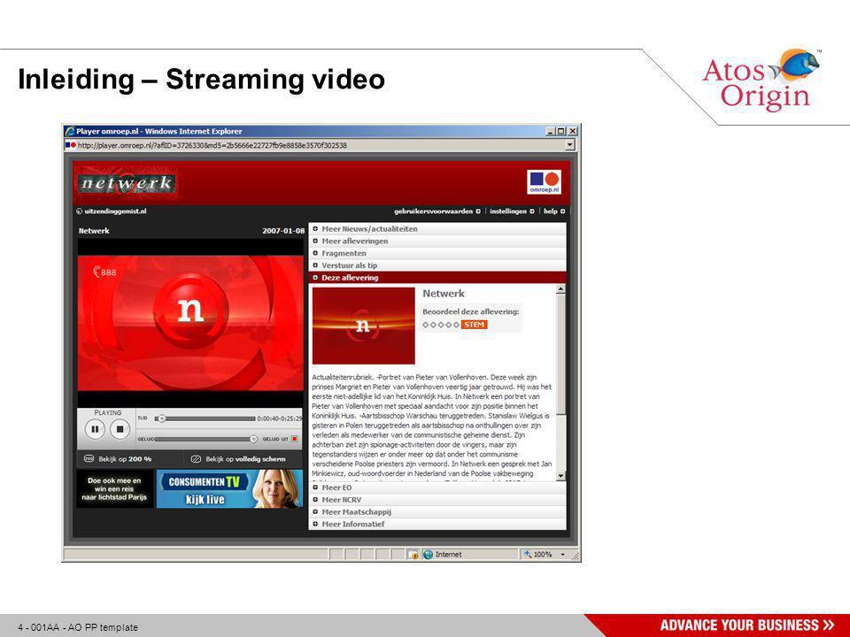 5 - 001AA - AO PP template Inleiding – Streaming video  Unicasting:  Hoge druk op aanbieder  Lage drempelwaarde  Niet schaalbaar Aanbieder Kijkers