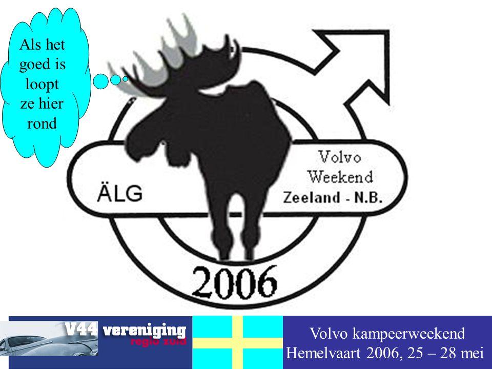 Volvo kampeerweekend Hemelvaart 2006, 25 – 28 mei Ons logo Als het goed is loopt ze hier rond