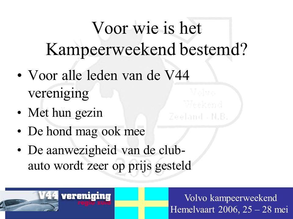 Volvo kampeerweekend Hemelvaart 2006, 25 – 28 mei Voor wie is het Kampeerweekend bestemd.