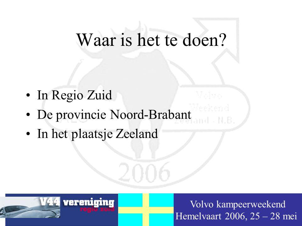 Volvo kampeerweekend Hemelvaart 2006, 25 – 28 mei Waar ligt Zeeland?