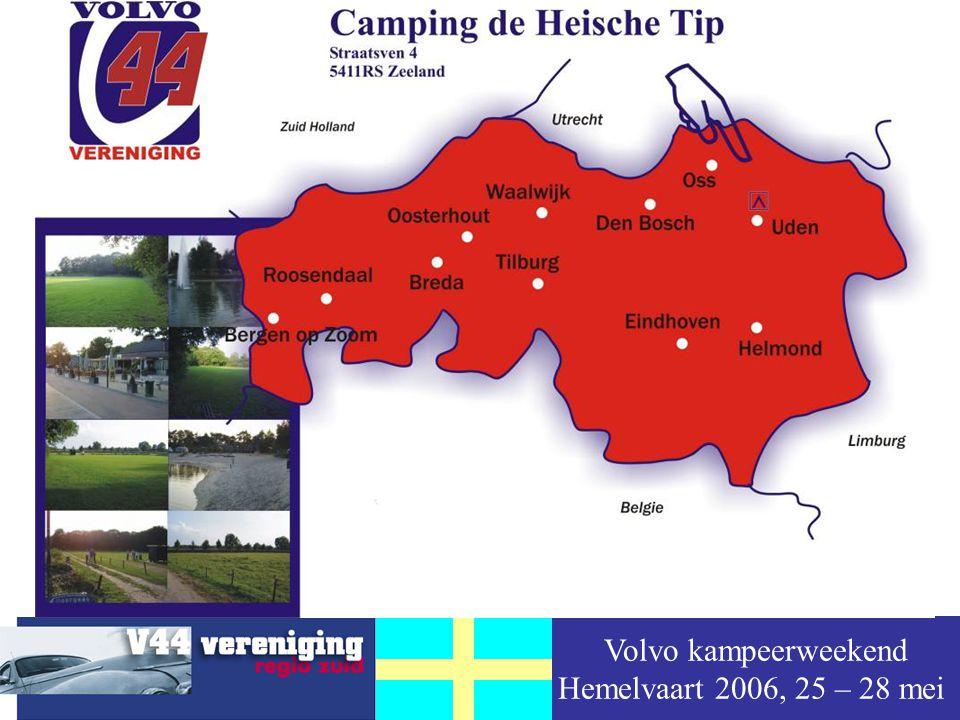 Volvo kampeerweekend Hemelvaart 2006, 25 – 28 mei Onze locatie Camping de Heische Tip Wij staan op het evenementen-terrein –Uw Volvo parkeert u naast uw caravan of tent Wij hebben een eigen toegangsweg Wij kunnen gebruik maken van de faciliteiten van de camping