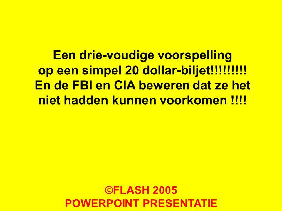 Een drie-voudige voorspelling op een simpel 20 dollar-biljet!!!!!!!!! En de FBI en CIA beweren dat ze het niet hadden kunnen voorkomen !!!! ©FLASH 200