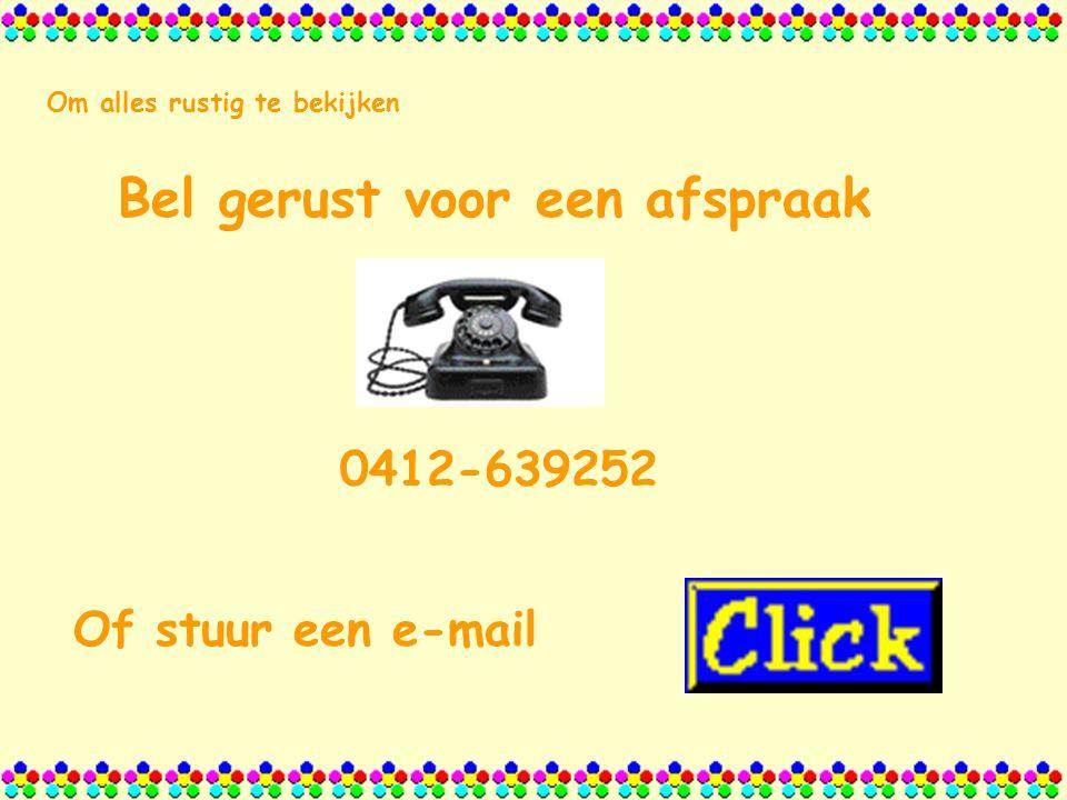 Bel gerust voor een afspraak Of stuur een e-mail 0412-639252 Om alles rustig te bekijken