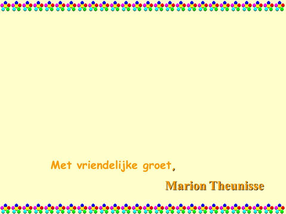 , Met vriendelijke groet, Marion Theunisse