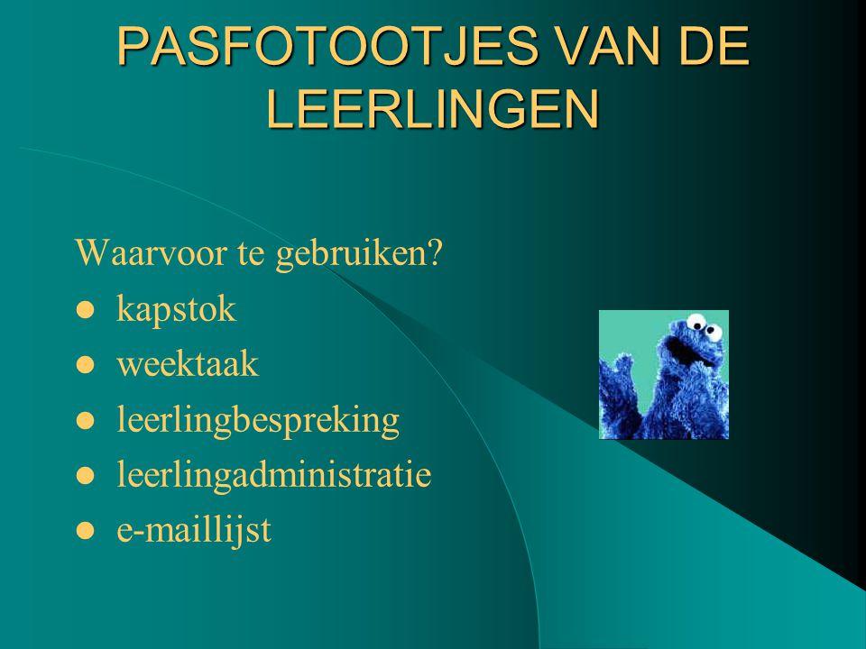 PASFOTOOTJES VAN DE LEERLINGEN Waarvoor te gebruiken.
