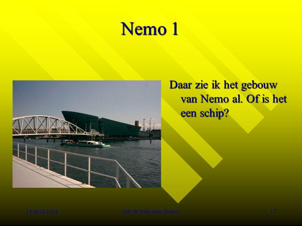 14 april 2004Met de trein naar Nemo!17 Nemo 1 Daar zie ik het gebouw van Nemo al.