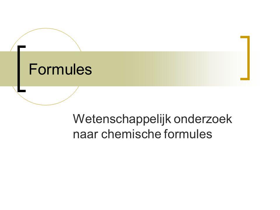 Wetenschappelijk onderzoek Stand van zaken: Onderzoek naar chemische reacties  Hoeveelheid betrokken stoffen (één  meer) ENKELVOUDIGE STOFFEN  Welke stoffen reageren ELEMENTENTHEORIE  Elementenanalyse KOMMAFORMULES