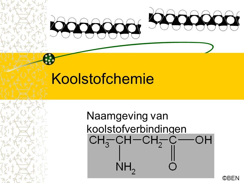 Koolstofchemie Naamgeving van koolstofverbindingen ©BEN