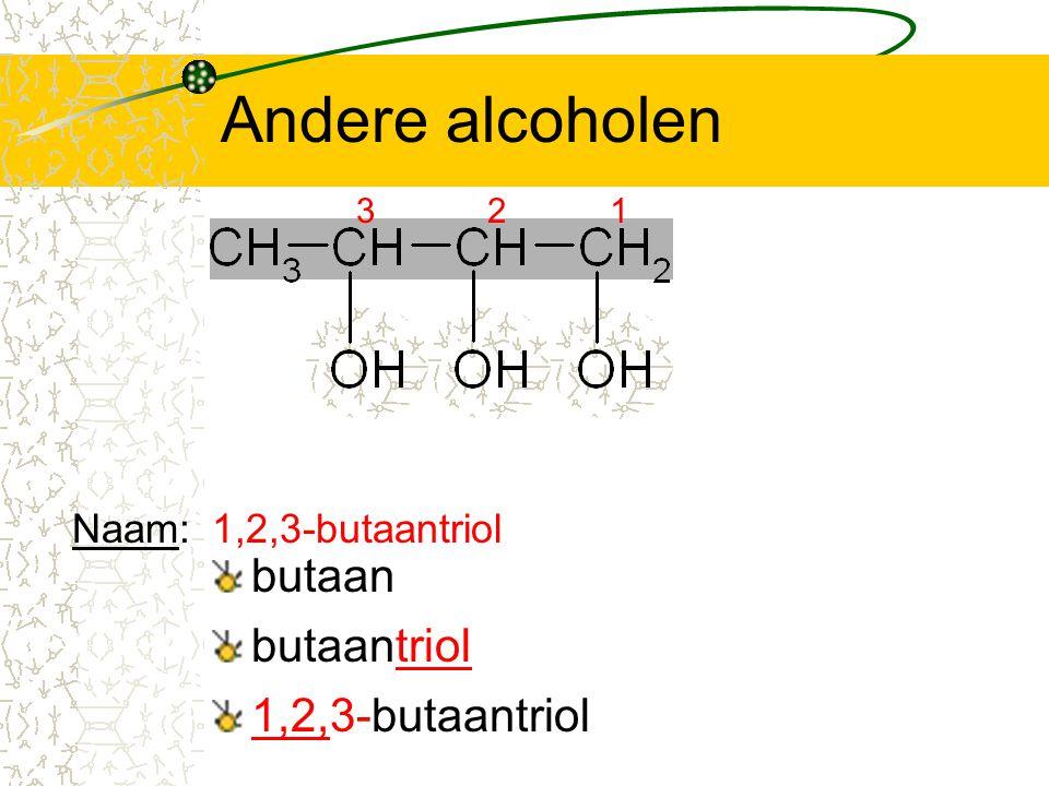 Andere alcoholen butaan 3 butaantriol 1,2,3-butaantriol Naam:1,2,3-butaantriol 12