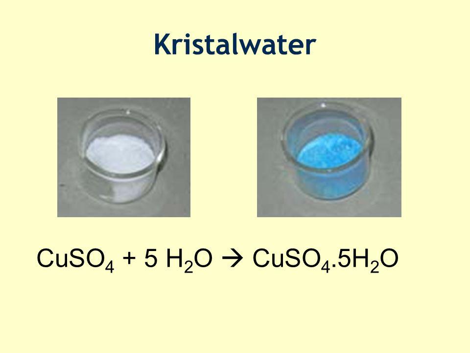Kristalwater CuSO 4 + 5 H 2 O  CuSO 4.5H 2 O