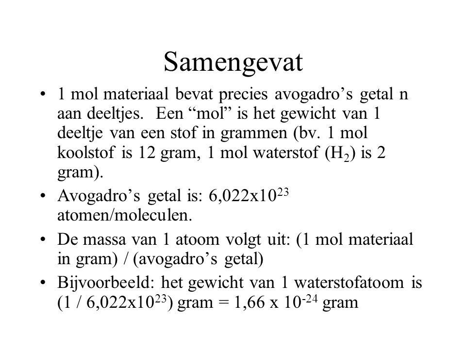 Samengevat 1 mol materiaal bevat precies avogadro's getal n aan deeltjes.