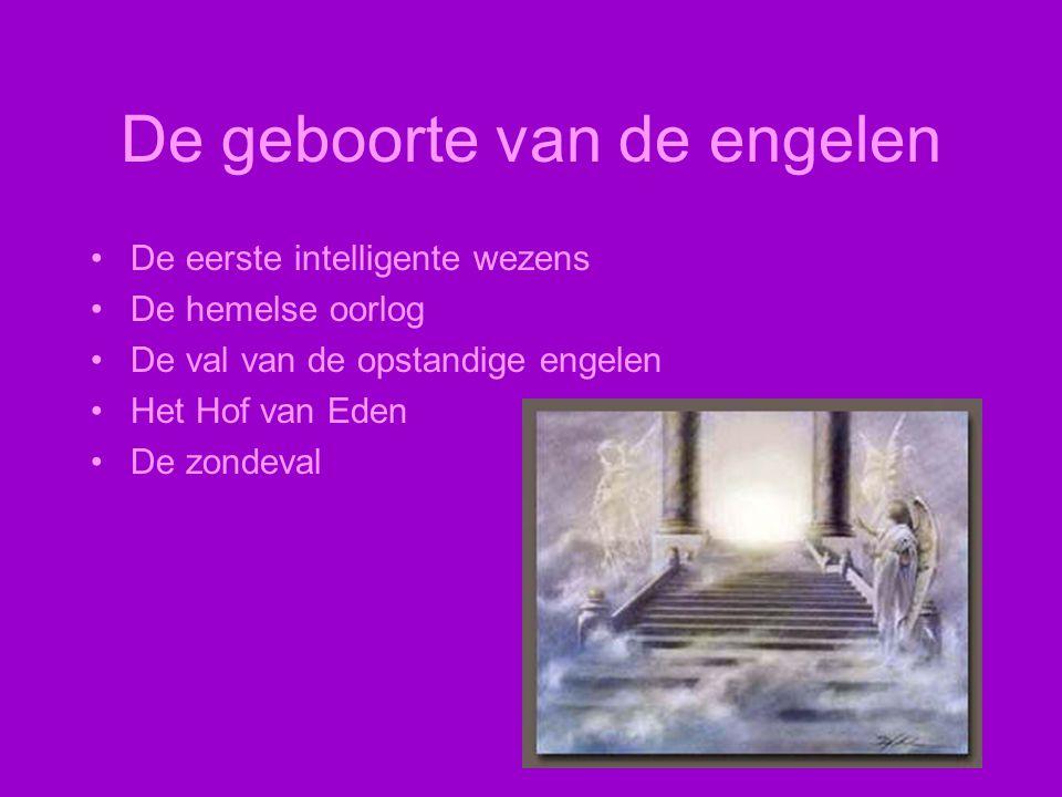 De geboorte van de engelen De eerste intelligente wezens De hemelse oorlog De val van de opstandige engelen Het Hof van Eden De zondeval