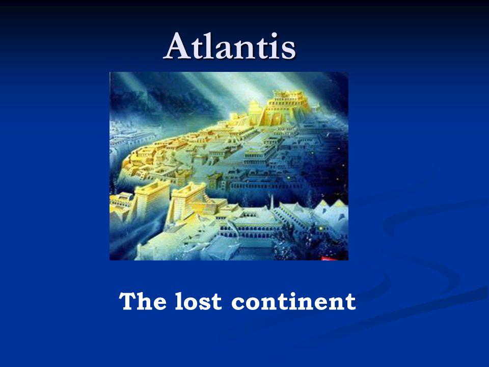 Atlantis Atlantis The lost continent