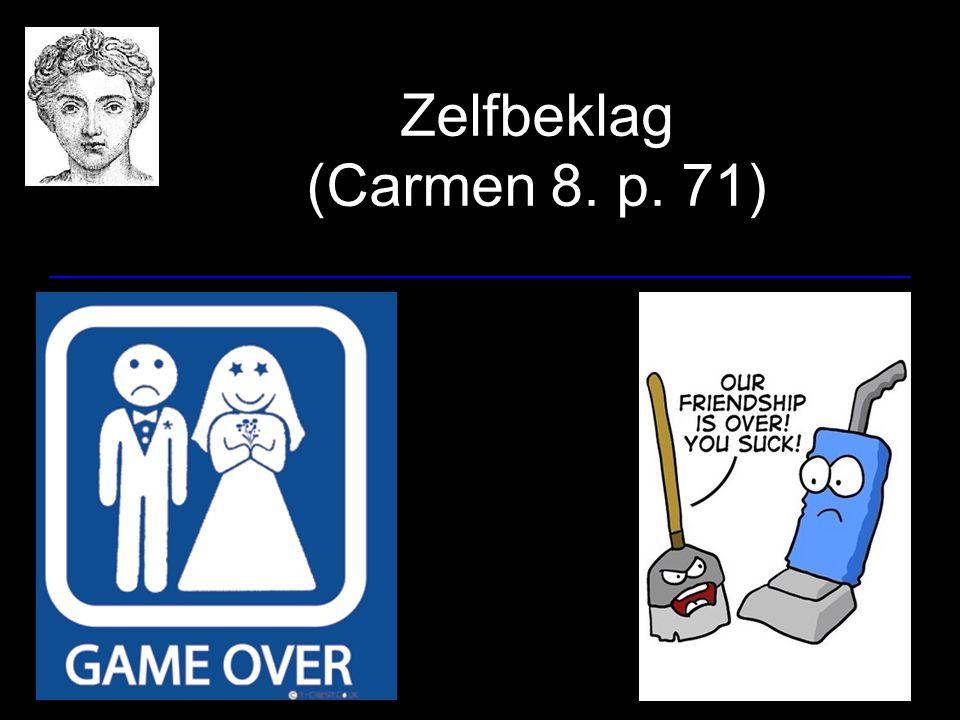Zelfbeklag (Carmen 8. p. 71)