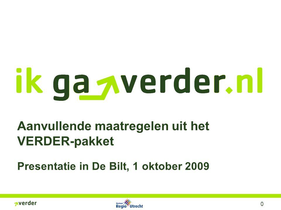 0 Aanvullende maatregelen uit het VERDER-pakket Presentatie in De Bilt, 1 oktober 2009