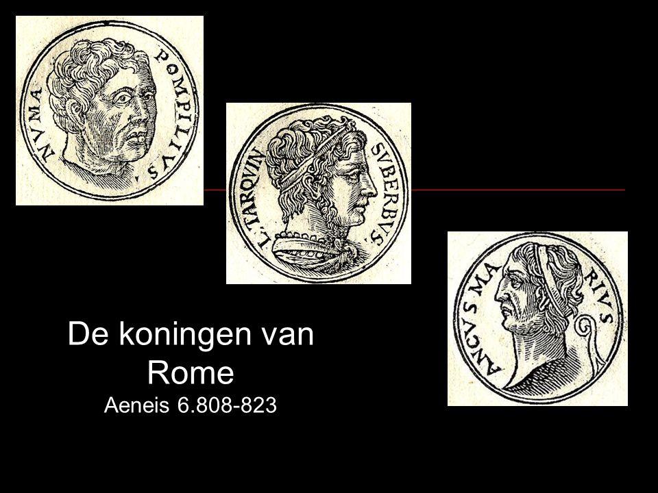 De koningen van Rome In deze tekst wordt een aantal van de Romeinse koningen en andere beroemde leiders genoemd.