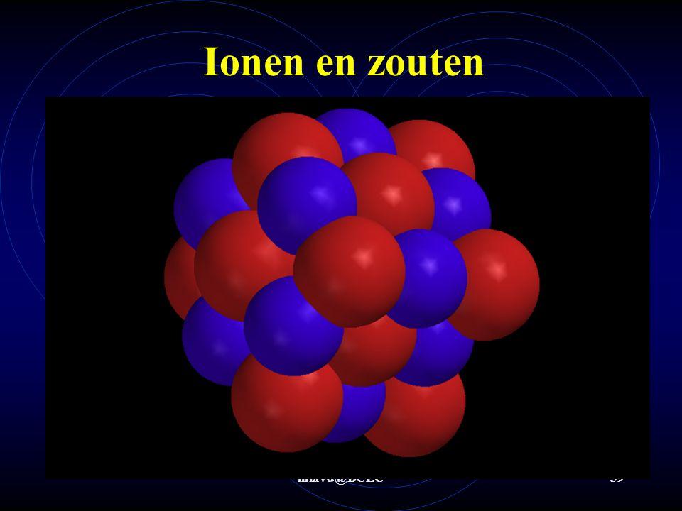 mlavd@BCEC38 Ionen en ionogene stoffen Metalen ionen reageren met niet metaal-ionen (tot een zout) in een verhouding zodat de totale lading weer 0 wor
