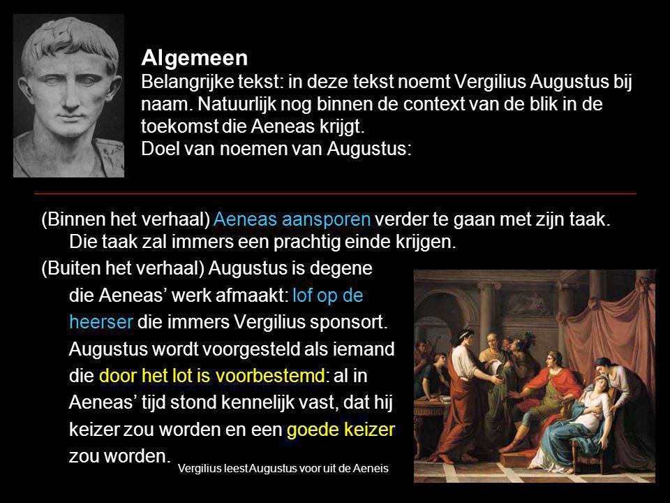 Algemeen Belangrijke tekst: in deze tekst noemt Vergilius Augustus bij naam.