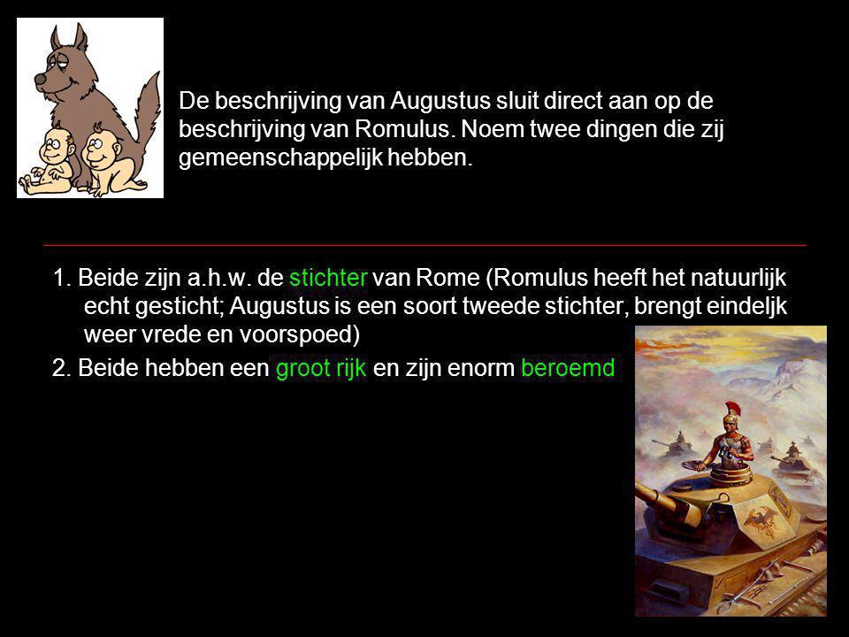 De beschrijving van Augustus sluit direct aan op de beschrijving van Romulus.