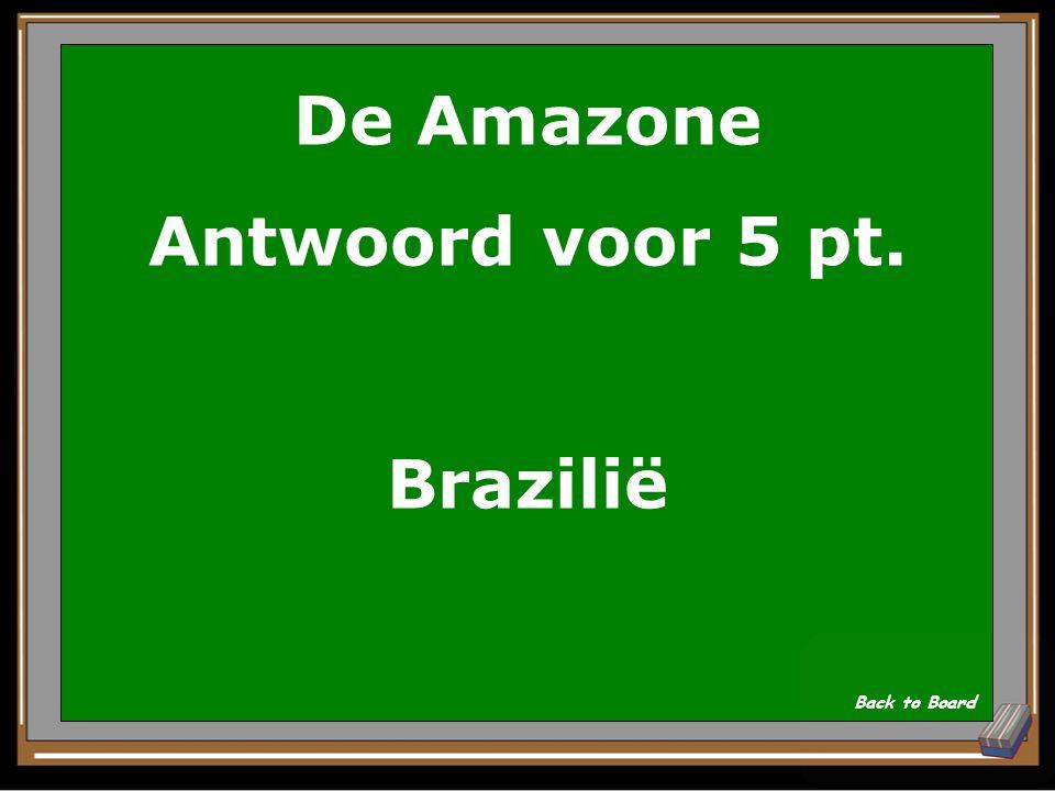 De Amazone Vraag voor 5 pt. In welk land ligt het Amazonegebied vooral? Show Answer