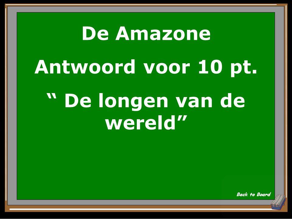 De Amazone Vraag voor 10 pt. Wat is de bijnaam van het Amazonegebied? Show Answer