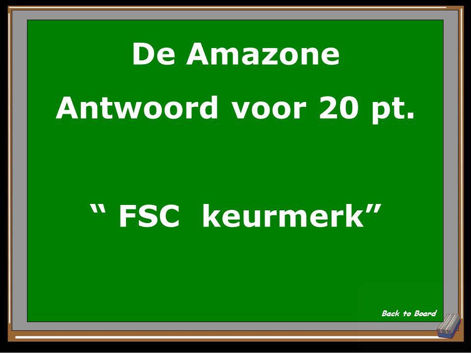 De Amazone Vraag voor 20 pt. Wat is de naam van het keurmerk van goed gekeurd hout? Show Answer