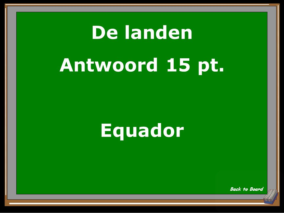 De landen Vraag voor 15 pt. Welk land is vernoemd naar de evenaar (equator)? Show Answer