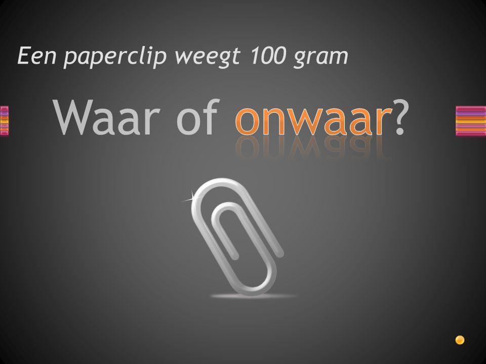 Waar of onwaar? Een paperclip weegt 100 gram