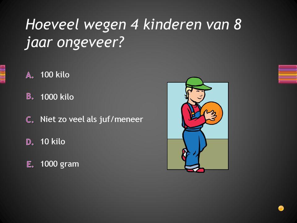 Hoeveel wegen 4 kinderen van 8 jaar ongeveer? 1000 gram 10 kilo Niet zo veel als juf/meneer 1000 kilo 100 kilo